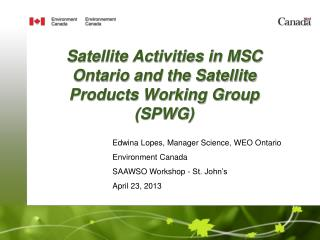 Satellite Activities in MSC Ontario and the Satellite Products Working Group (SPWG)