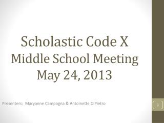 Scholastic Code X Middle School Meeting  May 24, 2013