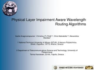 Physical Layer Impairment Aware Wavelength Routing Algorithms