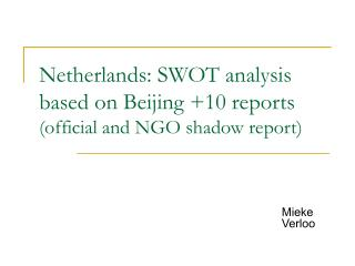 Netherlands: SWOT analysis based on Beijing +10 reports  (official and NGO shadow report)