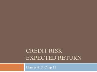 Credit Risk Expected Return
