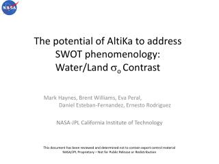 The potential of  AltiKa  to address SWOT  phenomenology: Water/Land  s o  Contrast