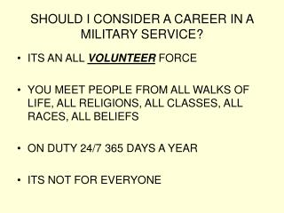SHOULD I CONSIDER A CAREER IN A MILITARY SERVICE?