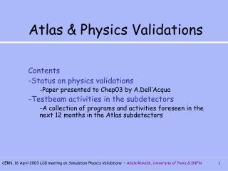 Atlas & Physics Validations