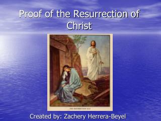 Proof of the Resurrection of Christ