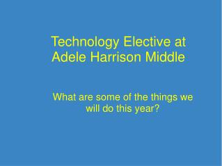 Technology Elective at Adele Harrison Middle
