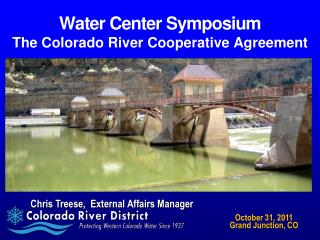 Water Center Symposium The Colorado River Cooperative Agreement