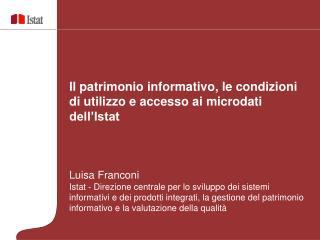 Il patrimonio informativo, le condizioni di utilizzo e accesso ai microdati dell�Istat