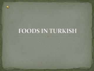 FOODS IN TURKISH
