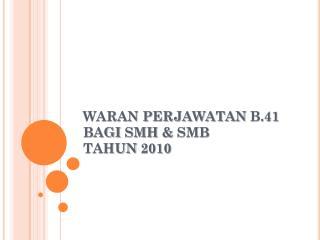 WARAN PERJAWATAN  B.41  BAGI SMH  &  SMB TAHUN  2010