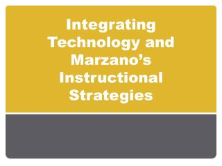 Integrating Technology and  Marzano's  Instructional Strategies