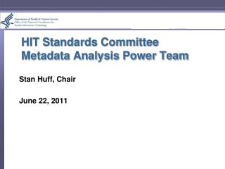 HIT Standards Committee Metadata Analysis Power Team