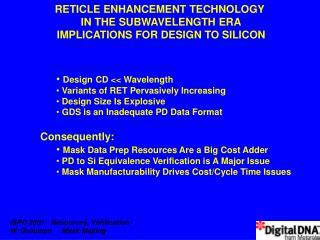 Design CD << Wavelength  Variants of RET Pervasively Increasing  Design Size Is Explosive