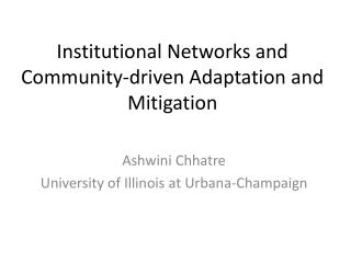 Institutional Networks and Community-driven Adaptation and Mitigation