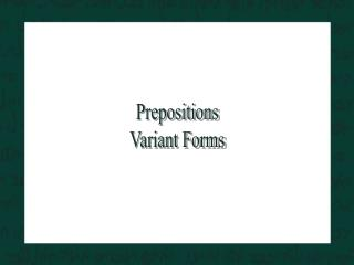 Prepositions Variant Forms