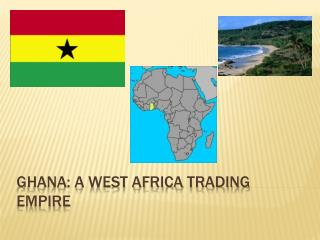 Ghana: a west  africa  trading empire