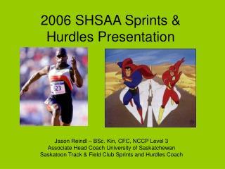 2006 SHSAA Sprints & Hurdles Presentation