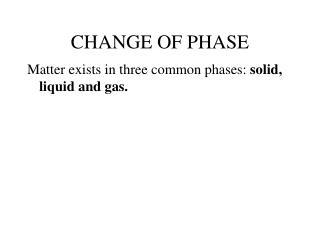 CHANGE OF PHASE