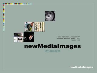 newMediaImages IAT 202 2007