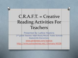 C.R.A.F.T. = Creative Reading Activities For Teachers