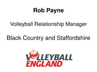 Rob Payne Volleyball Relationship Manager Black Country and Staffordshire