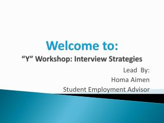 "Welcome to:  ""Y"" Workshop: Interview Strategies"
