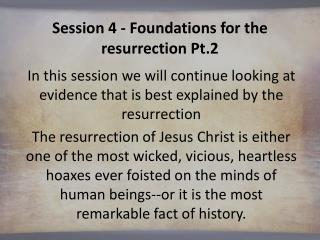 Session 4 - Foundations for the  resurrection Pt.2