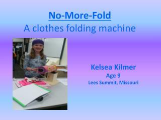 No-More-Fold  A clothes folding machine
