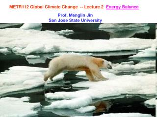 METR112 Global Climate Change  -- Lecture 2   Energy Balance