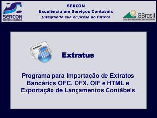 Extratus  Programa para Importa  o de Extratos Banc rios OFC, OFX, QIF e HTML e Exporta  o de Lan amentos Cont beis