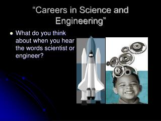 """Careers in Science and Engineering"""