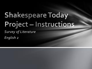 Shakespeare Today     Project – Instructions
