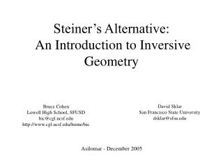 Steiner s Alternative:  An Introduction to Inversive Geometry