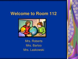 Welcome to Room 112