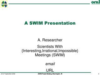 A SWIM Presentation