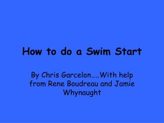 How to do a Swim Start