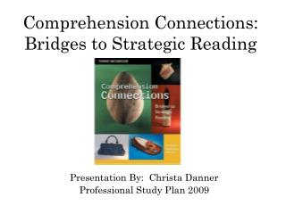 Comprehension Connections: Bridges to Strategic Reading