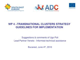 WP 4 –TRANSNATIONAL CLUSTERS STRATEGY GUIDELINES FOR IMPLEMENTATION