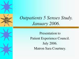 Outpatients 5 Senses Study.  January 2006.