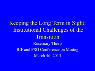Keeping the Long Term in Sight:  Institutional Challenges of the Transition