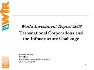 World Investment Report 2008 Transnational Corporations and the Infrastructure Challenge