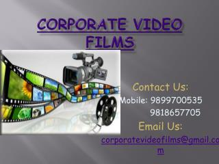 Corporate Film Makers in Delhi @9899700535
