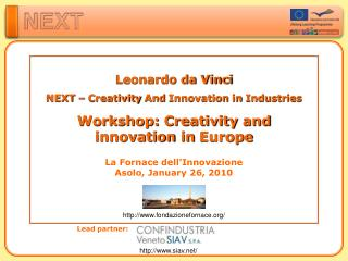 Leonardo da Vinci NEXT –  Creativity  And  Innovation  in  Industries Workshop:  Creativity  and