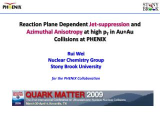 Rui Wei Nuclear Chemistry Group  Stony Brook University for the PHENIX Collaboration