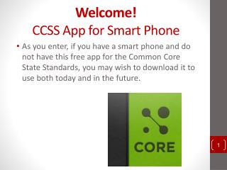 Welcome! CCSS App for Smart Phone