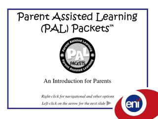 Parent Assisted Learning (PAL) Packets ™