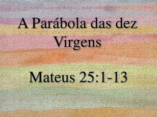 A Par�bola das dez Virgens