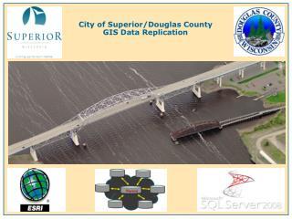 City of Superior/Douglas County GIS Data Replication