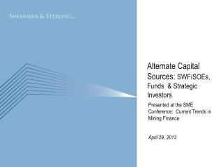 Alternate Capital    Sources:  SWF/SOEs, Funds  & Strategic Investors