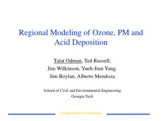 Regional Modeling of Ozone, PM and Acid Deposition